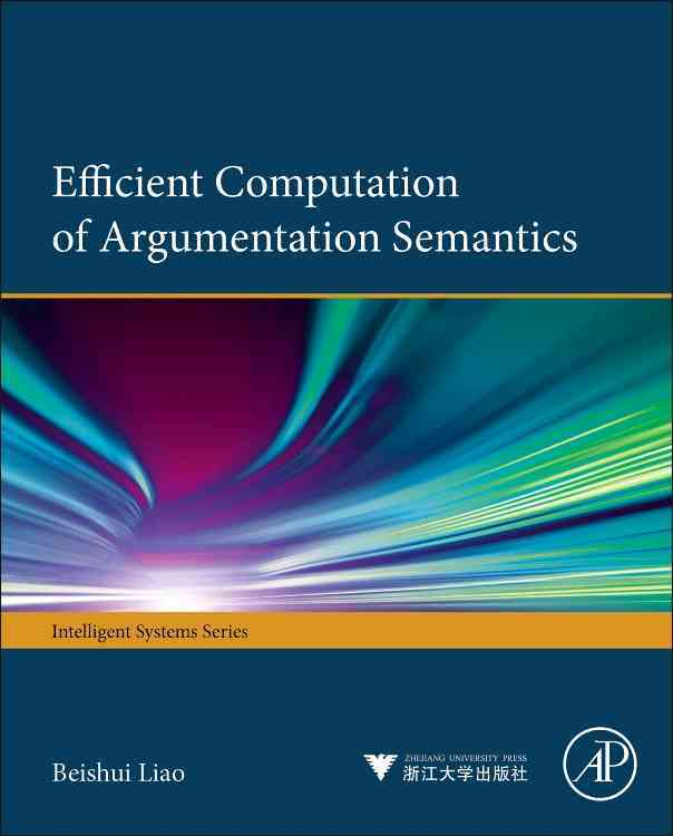 Efficient Computation of Argumentation Semantics By Liao, Beishui