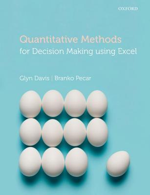 Quantitative Methods for Decision Making Using Excel By Davis, Glyn/ Pecar, Branko