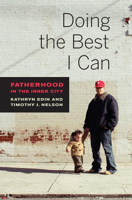 Doing the Best I Can By Nelson, Timothy J./ Edin, Kathryn