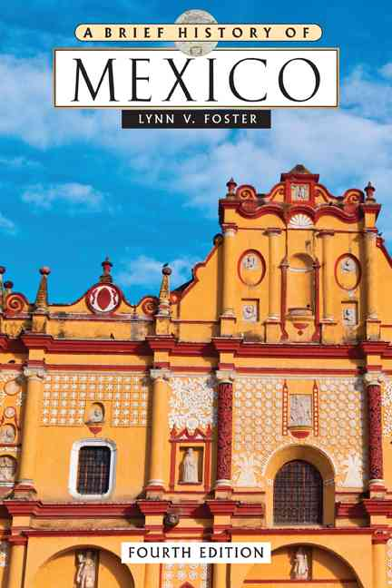 A Brief History of Mexico By Foster, Lynn V.