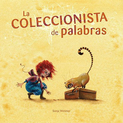 La coleccionista de palabras / The Word Collector By Wimmer, Sonja